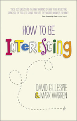 Gillespie, David - How To Be Interesting: Simple Ways to Increase Your Personal Appeal, e-bok