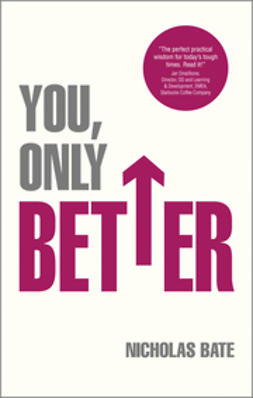 Bate, Nicholas - You, Only Better: Find Your Strengths, Be the Best and Change Your Life., ebook
