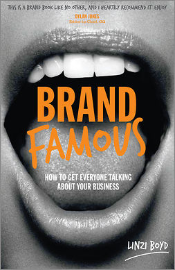 Boyd, Linzi - Brand Famous: How to get everyone talking about your business, e-kirja
