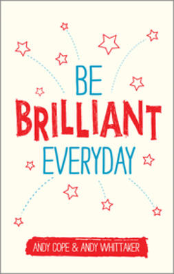 Cope, Andy - Be Brilliant Every Day, ebook