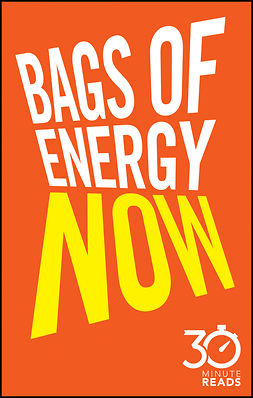 Bate, Nicholas - Bags of Energy Now: 30 Minute Reads: A Shortcut to Feeling More Alert and Finding More Oomph, ebook