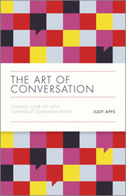 Apps, Judy - The Art of Conversation: Change Your Life with Confident Communication, ebook