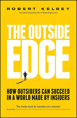 Kelsey, Robert - The Outside Edge: How Outsiders Can Succeed in a World Made by Insiders, ebook