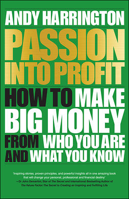 - Passion Into Profit: How to Make Big Money From Who You Are and What You Know, e-kirja