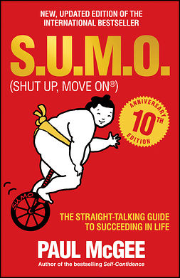 McGee, Paul - S.U.M.O (Shut Up, Move On): The Straight-Talking Guide to Succeeding in Life, ebook