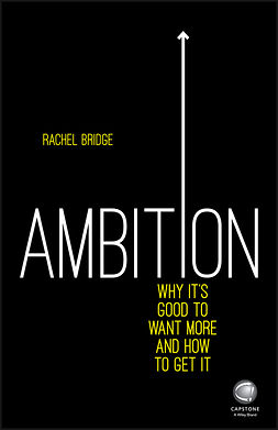 Bridge, Rachel - Ambition: Why It's Good to Want More and How to Get It, ebook