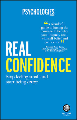 Magazine, Psychologies - Real Confidence: Stop feeling small and start being brave, ebook
