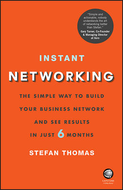 Thomas, Stefan - Instant Networking: The Simple Way to Build Your Business Network and See Results in Just 6 Months, e-kirja