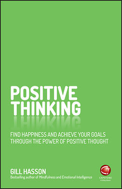 Hasson, Gill - Positive Thinking: Find happiness and achieve your goals through the power of positive thought, ebook