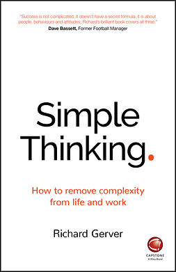 Gerver, Richard - Simple Thinking: How to Remove Complexity from Life and Work, ebook