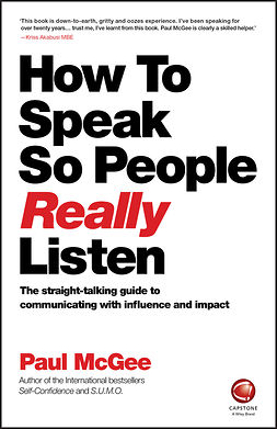 McGee, Paul - How to Speak So People Really Listen: The Straight-Talking Guide to Communicating with Influence and Impact, ebook