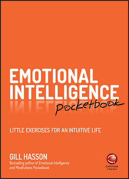 Hasson, Gill - Emotional Intelligence Pocketbook: Little Exercises for an Intuitive Life, e-bok