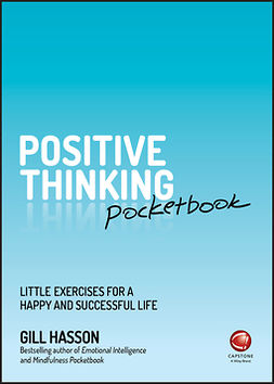Hasson, Gill - Positive Thinking Pocketbook: Little Exercises for a Happy and Successful Life, e-kirja