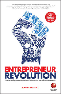 Priestley, Daniel - Entrepreneur Revolution: How to Develop your Entrepreneurial Mindset and Start a Business that Works, e-bok