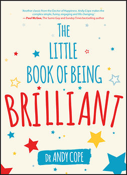 Cope, Andy - The Little Book of Being Brilliant, e-kirja