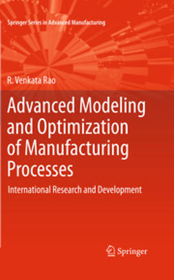 Rao, R. Venkata - Advanced Modeling and Optimization of Manufacturing Processes, ebook
