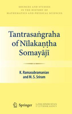 Ramasubramanian, K. - Tantrasaṅgraha of Nīlakaṇṭha Somayājī, ebook