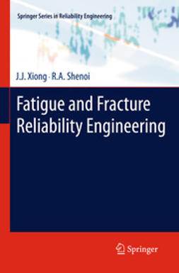 Xiong, J.J. - Fatigue and Fracture Reliability Engineering, ebook