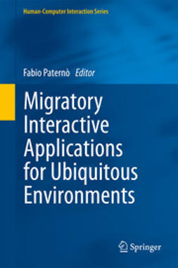 Paternò, Fabio - Migratory Interactive Applications for Ubiquitous Environments, ebook