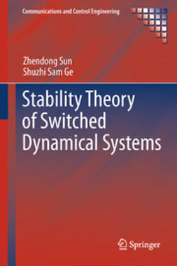 Sun, Zhendong - Stability Theory of Switched Dynamical Systems, e-bok