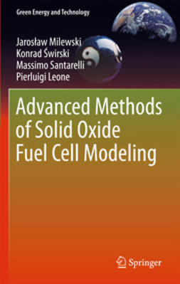 Milewski, Jarosław - Advanced Methods of Solid Oxide Fuel Cell Modeling, ebook