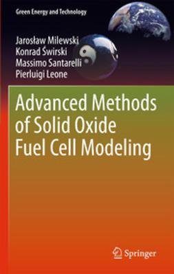 Milewski, Jarosław - Advanced Methods of Solid Oxide Fuel Cell Modeling, e-bok