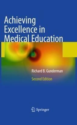 Gunderman, Richard B. - Achieving Excellence in Medical Education, e-bok