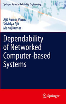 Verma, Ajit Kumar - Dependability of Networked Computer-based Systems, ebook