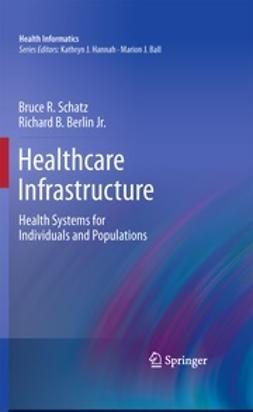 Schatz, Bruce R. - Healthcare Infrastructure, ebook