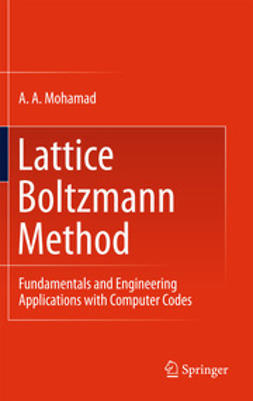 Mohamad, A. A. - Lattice Boltzmann Method, e-bok