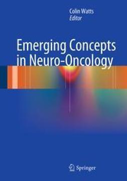 Watts, Colin - Emerging Concepts in Neuro-Oncology, ebook