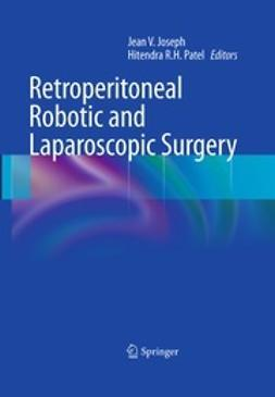Joseph, Jean V. - Retroperitoneal Robotic and Laparoscopic Surgery, ebook