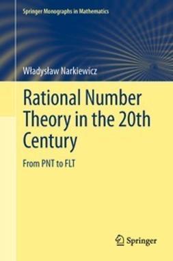 Narkiewicz, Władysław - Rational Number Theory in the 20th Century, ebook
