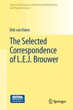 Dalen, Dirk - The Selected Correspondence of L.E.J. Brouwer, e-bok