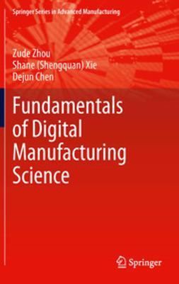 Zhou, Zude - Fundamentals of Digital Manufacturing Science, ebook