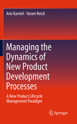 Karniel, Arie - Managing the Dynamics of New Product Development Processes, ebook
