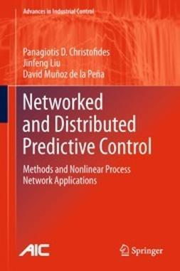 Christofides, Panagiotis D. - Networked and Distributed Predictive Control, ebook