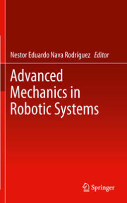 Rodríguez, Nestor Eduardo Nava - Advanced Mechanics in Robotic Systems, ebook