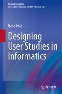 Leroy, Gondy - Designing User Studies in Informatics, ebook