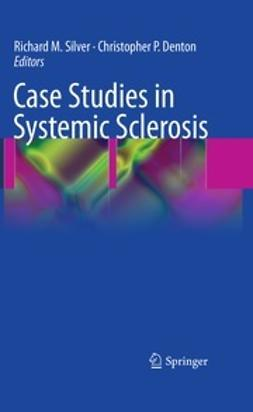 Silver, Richard M. - Case Studies in Systemic Sclerosis, ebook