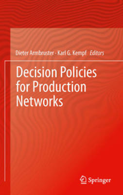 Armbruster, Dieter - Decision Policies for Production Networks, ebook