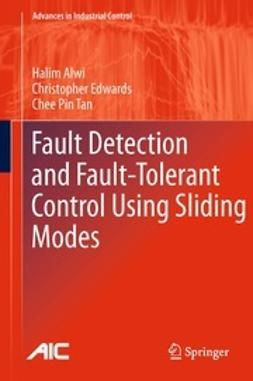 Alwi, Halim - Fault Detection and Fault-Tolerant Control Using Sliding Modes, ebook