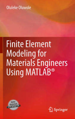Oluwole, Oluleke - Finite Element Modeling for Materials Engineers Using MATLAB®, ebook