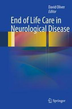 Oliver, David - End of Life Care in Neurological Disease, ebook