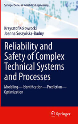Kołowrocki, Krzysztof - Reliability and Safety of Complex Technical Systems and Processes, ebook