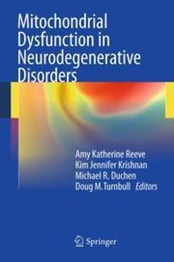 Reeve, Amy Katherine - Mitochondrial Dysfunction in Neurodegenerative Disorders, ebook