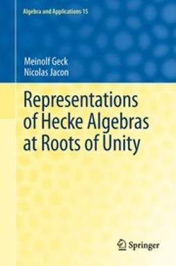 Geck, Meinolf - Representations of Hecke Algebras at Roots of Unity, ebook