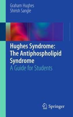 Hughes, Graham - Hughes Syndrome: The Antiphospholipid Syndrome, ebook
