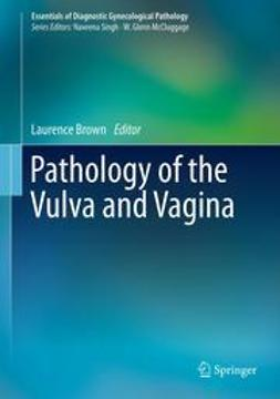 Brown, Laurence - Pathology of the Vulva and Vagina, ebook
