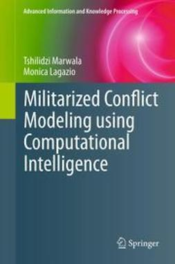 Marwala, Tshilidzi - Militarized Conflict Modeling Using Computational Intelligence, e-bok